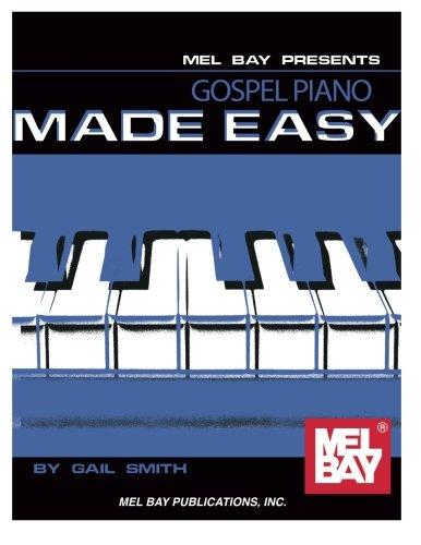 Gospel Piano Made Easy (Mel Bay Presents)