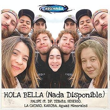 Hola Bella (Nada Disponible)