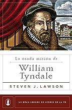 La osada misión de William Tyndale (Spanish Edition)