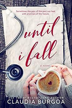 Until I Fall by [Claudia Burgoa]
