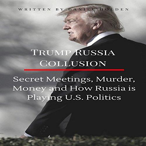 Trump Russia Collusion Audiobook By Daniel Holden cover art