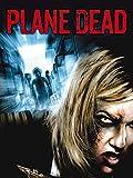 Plane Dead - Flight of the Living Dead (uncut)