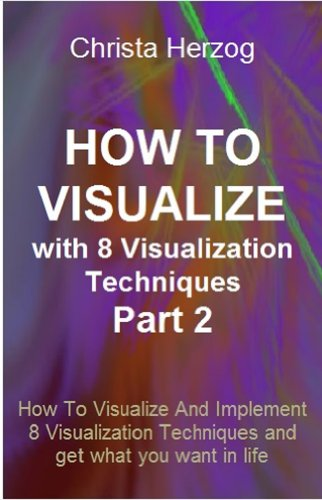 How to Visualize with Creative Visualization Techniques: Part 2