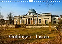 Goettingen - Inside (Wandkalender 2022 DIN A4 quer): Fotografischer Rundgang durch die Universitaetsstadt Goettingen (Monatskalender, 14 Seiten )
