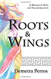 Roots and Wings: A Memoir of Hope and Transformation