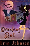 Breaking Bat: A Cozy Witch Mystery (Magic Market Mysteries Book 6) (Kindle Edition)