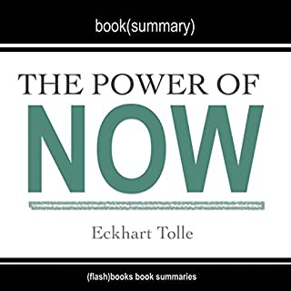 Summary of The Power of Now: A Guide to Spiritual Enlightenment, by Eckhart Tolle audiobook cover art