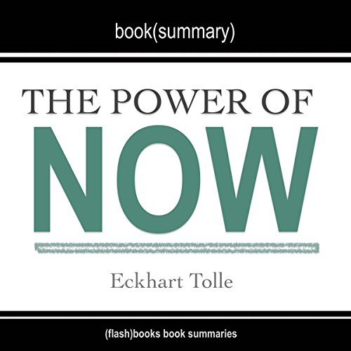 Summary of The Power of Now: A Guide to Spiritual Enlightenment, by Eckhart Tolle cover art