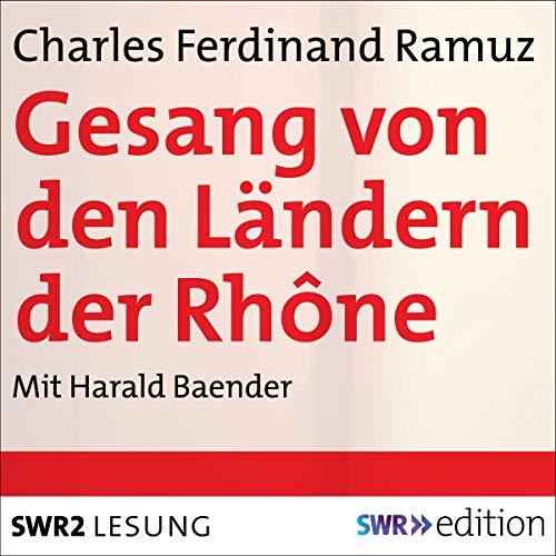 Gesang von den Ländern der Rhône audiobook cover art