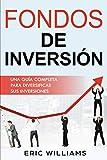 FONDOS DE INVERSIÓN: Una Guía Completa Para Diversificar Sus Inversiones (Libro...
