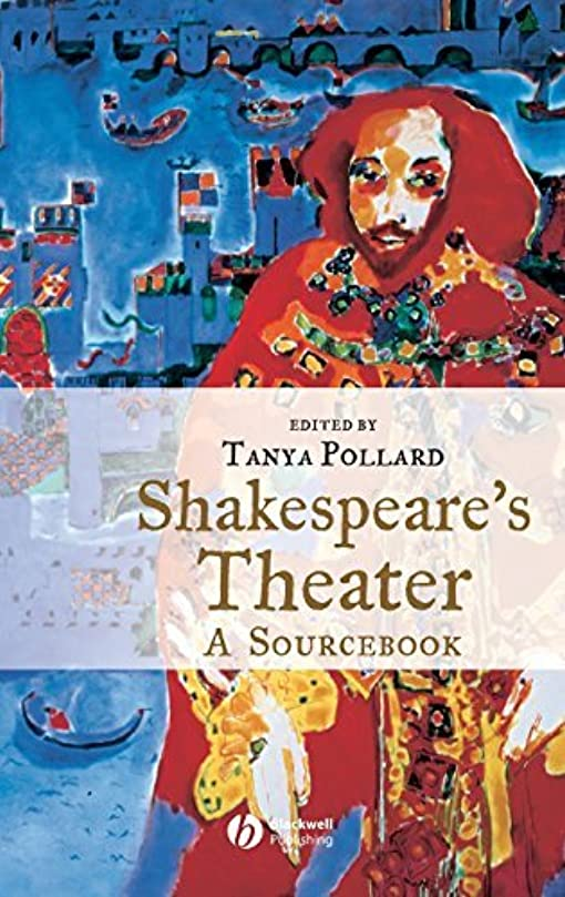 休日に状態ミルクShakespeare's Theater: A Sourcebook (English Edition)