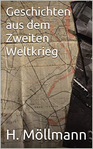 Geschichten aus dem Zweiten Weltkrieg: Eine Sammlung spannender Romane über deutsche Landser