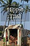 Hippie Trail: Auf dem Landweg nach Indien - Michaela Schmitt