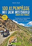 100 Alpenpässe mit dem Motorrad abseits des Trubels  Traumkurven in Deutschland, Österreich,...