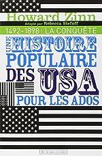 Une histoire populaire des Etats-Unis pour les ados - Volume 1, 1492-1898 : La conquête de Howard Zinn