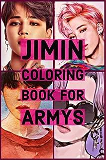 Jimin Coloring Book For Armys: Bts ,parkjimin ,kpop ,army ,namjoon ,bangtanboys ,minyoongi ,kimtaehyung ,bangtansonyeondan ,jeonjungkook ,,yoongi ... ,seokjin ,bts memes ,bts edits ,bts jimin