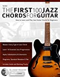 Guitar: The First 100 Jazz Chords for Guitar: How to Learn and Play Jazz Guitar Chords for Beginners