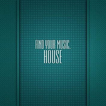 Find Your Music. House