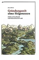 Gruendungszeit ohne Eidgenossen: Politik und Gesellschaft in der Innerschweiz um 1300
