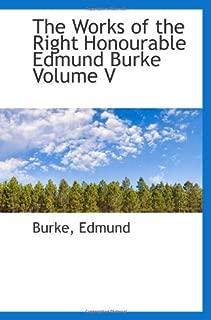 The Works of the Right Honourable Edmund Burke Volume V
