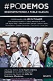 #Podemos: Deconstruyendo a Pablo Iglesias (Sin colección)