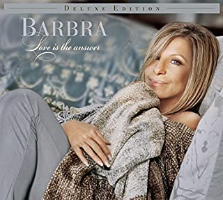 Love is the Answer (Deluxe Edition) by Barbra Streisand (2009-09-29)