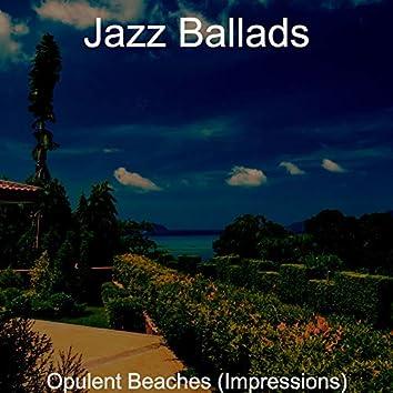 Opulent Beaches (Impressions)