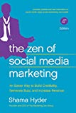 Image of The Zen of Social Media Marketing: An Easier Way to Build Credibility, Generate Buzz, and Increase Revenue
