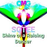 Shine of a Raising Dancer
