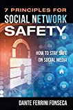 7 Principles for Social Network Safety: How to stay safe on social media (English Edition)