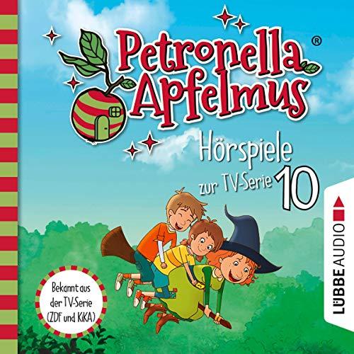 Die verflogene Einladung / Der große Fund / Die Zauberäpfel: Petronella Apfelmus. Hörspiele zur TV-Serie 10