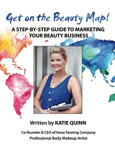 Get on the Beauty Map!: A Step-by-step Guide To Marketing Your Beauty Business