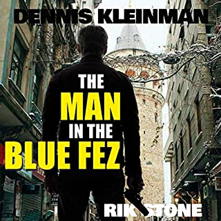The Man in the Blue Fez     A Birth of an Assassin Novel              By:                                                                                                                                 Rik Stone                               Narrated by:                                                                                                                                 Dennis Kleinman                      Length: 8 hrs and 14 mins     3 ratings     Overall 4.3
