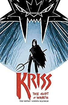 Kriss: The Gift of Wrath by [Ted Naifeh, Warren Wucinich]