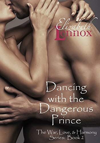 Dancing with the Dangerous Prince (The War, Love, and Harmony Series Book 2)