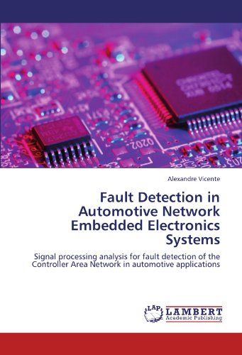 Fault Detection in Automotive Network Embedded Electronics Systems: Signal processing analysis for fault detection of the Controller Area Network in automotive applications