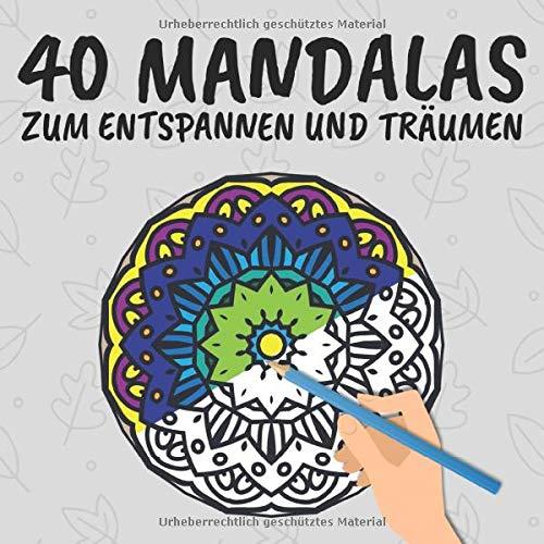 40 Mandalas zum Entspannen und Träumen: Mahlbuch für Erwachsene