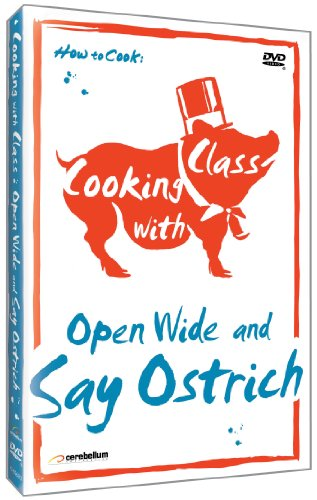 Cooking with Class: Open Wide and Say Ostrich
