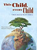 This Child, Every Child: A Book about the World's Children