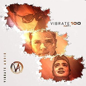 VIBRATE 100 (Part 1)