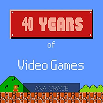 40 Years of Video Games