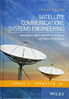 Satellite Communications Systems Engineering: Atmospheric Effects, Satellite Link Design and System Performance