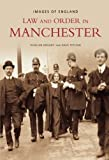 Law and Order in Manchester (Images of England)