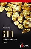 Gold: Vom Mythos zur Wertanlage - Michael Bloss