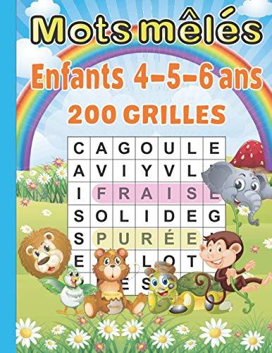Mots mélés enfants 4-5-6 ans: 3 niveaux de difficulté | 200 grilles | Gros Caractères | Avec Solutions. Grand Format A4. Idée Cadeau Original.