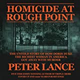 Homicide at Rough Point: The Untold Story of How Doris Duke, the Richest Woman In America, Got Away with Murder