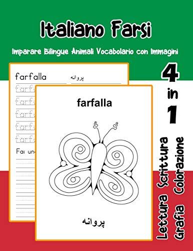 Italiano Farsi Imparare Bilingue Animali Vocabolario con Immagini: Italian persian dizionario per bambini delle elementari a1 a2 ba b2 c1 c2 ... primaria flash cards) (Italian Edition)