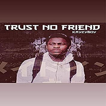 Trust No Friend