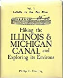 Hiking the Illinois & Michigan Canal and exploring its environs (Guidebook)