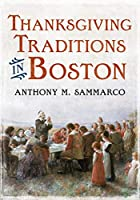 Thanksgiving Traditions in Boston (America Through Time)